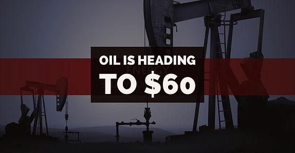 Oil Is Heading To $60/bbl; Here is Why
